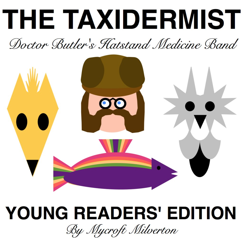 The Taxidermist Mycroft Milverton Dr Doctor Butler's Hatstand Medicine Band Young Readers' Edition Mycroft Milverton Fox Owl Rainbow Trout Friendly Muttonchops